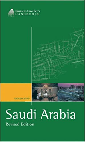 Saudi Arabia The Business Travellers Handbook