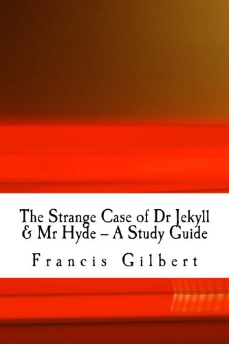 The Strange Case of Dr Jekyll & Mr Hyde -- A Study Guide (Creative Study Guides) (Volume 1)