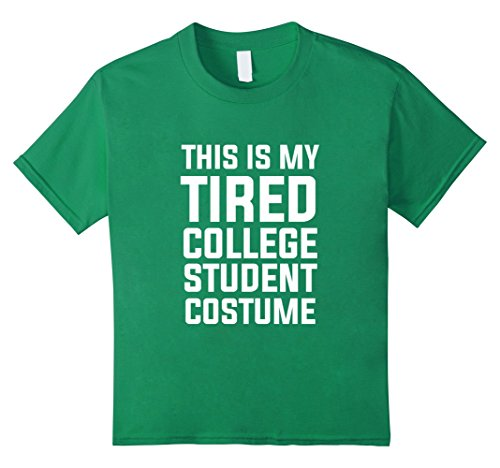 Tired Student Costume (Kids This is my Tired College Student Costume Humor University T 6 Kelly Green)