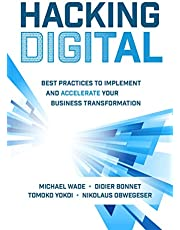 Hacking Digital: Best Practices to Implement and Accelerate Your Business Transformation