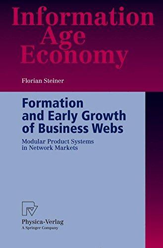 Download Formation and Early Growth of Business Webs: Modular Product Systems in Network Markets (Information Age Economy) pdf