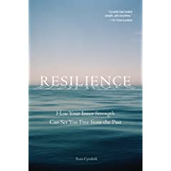 Learn more about the book, Resilience: How Your Inner Strength Can Set You Free from the Past