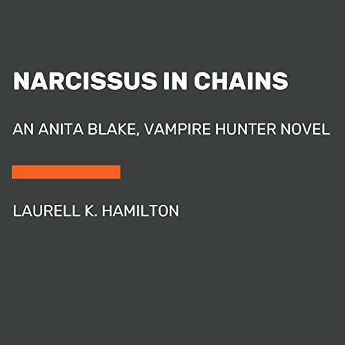 Pdf Fiction Narcissus in Chains: An Anita Blake, Vampire Hunter Novel, Book 10