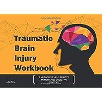 Traumatic Brain Injury Workbook: Lulu Baba, Traumatic Brain Injury Workbook, Improve...