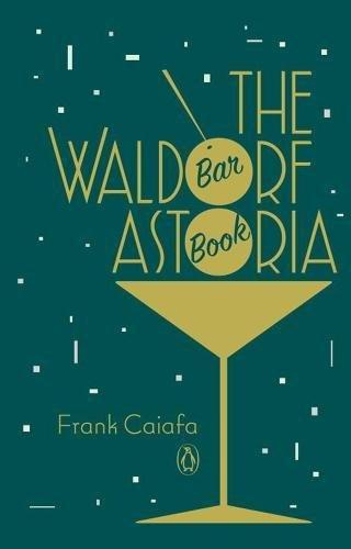 The Waldorf Astoria Bar Book (Waldorf Store)