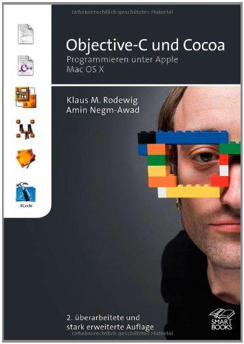 Objective-C und Cocoa: (Nachfolger von Tiger und XCode 2.1) Gebundenes Buch – Oktober 2006 Klaus M. Rodewig Amin Negm-Awad Smart Books 3908497426