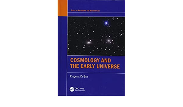 Cosmology and the Early Universe Series in Astronomy and Astrophysics: Amazon.es: Pasquale Di Bari: Libros en idiomas extranjeros