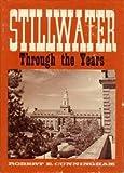 Stillwater Through the Years, Robert E. Cunningham, 093418805X