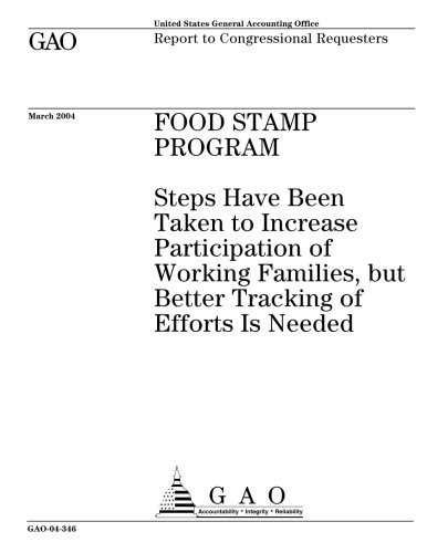 GAO-04-346 Food Stamp Program: Steps Have Been Taken to Increase Participation of Working Families, but Better Tracking of Efforts Is Needed