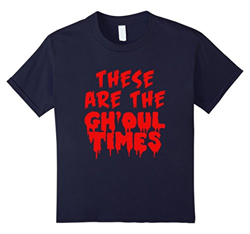 Kids These Are The Gh'oul Times Funny Halloween Costume Shirts 12 Navy