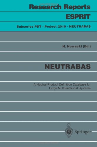 NEUTRABAS: A Neutral Product Definition Database for Large Multifunctional Systems (Research Reports Esprit) by Springer