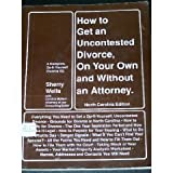 How to Get an Uncontested Divorce, on Your Own and Without an Attorney (North Carolina Edition)