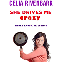 She Drives Me Crazy: Three Favorite Essays (English Edition)