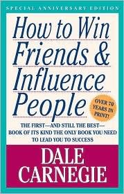 How to Win Friends and Influence People by Dale Carnegie, Arthur R. Pell, Dorothy Carnegie, Arthur R. Pell (Editor), Dorothy Carnegie (Editor)