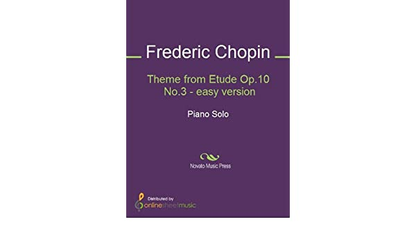 Theme from Etude Op 10 No 3 - easy version - Piano - Kindle