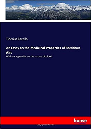 What Is A Thesis Statement For An Essay An Essay On The Medicinal Properties Of Factitious Airs With An Appendix  On The Nature Of Blood Tiberius Cavallo Cavallo   Amazoncom  Essays About Science also How To Start A Science Essay An Essay On The Medicinal Properties Of Factitious Airs With An  Thesis Persuasive Essay