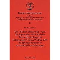 Die «Kieler Erklärung» vom 26. September 1949 und die «Bonn-Kopenhagener Erklärungen» vom 29. März 1955 im Spiegel deutscher und dänischer Zeitungen: ... Diskussion (Kieler Werkstücke, Band 13)