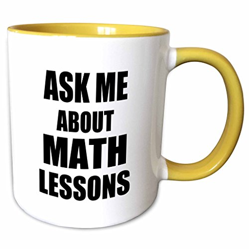 3dRose InspirationzStore Typography - Ask me about Math Lessons - advertising Mathematics tutor job after school teacher advert advertise - 15oz Two-Tone Yellow Mug -