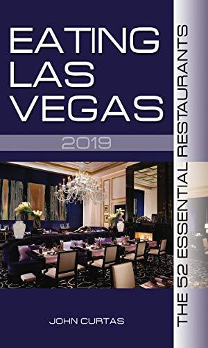 Eating Las Vegas 2019 The 52 Essential Restaurants