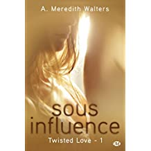 TWISTED LOVE T.01 : SOUS INFLUENCE