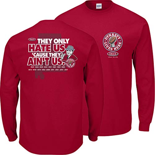 Smack Apparel Alabama Football Fans. Dynasty Lives Here. They Only Hate Us Cus They Ain't Us. Crimson T Shirt (Sm-5X) (Long Sleeve, 2XL) -