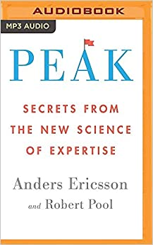 Peak: Secrets from the New Science of Expertise: Anders Ericsson ...