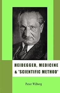 Heidegger, Medicine And 'Scientific Method': The Unheeded Message Of Tht Zollikon Seminars