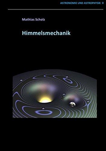Himmelsmechanik: Astronomie und Astrophysik II