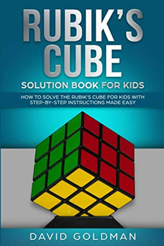 Solve Color Cube - Rubiks Cube Solution Book For Kids: How to Solve the Rubik's Cube for Kids with Step-By-Step Instructions Made Easy (Color)
