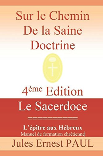Sur le Chemin de la Saine Doctrine: Christ le Grand Souverain Sacrificateur (Le Sacerdoce du Christ) (French Edition)