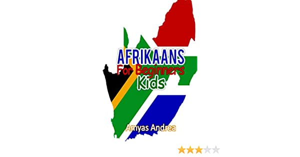 Afrikaans for Beginners Kids: A Beginner Afrikaans Workbook, Afrikaans for Kids First Words: Afrikaans Learning Book Afrikaans for Reading Knowledge Book Volume 1 learning afrikaans: Amazon.es: Andrea, Amyas: Libros en idiomas extranjeros