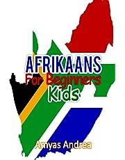 Afrikaans for Beginners Kids: A Beginner Afrikaans Workbook, Afrikaans for Kids First Words: Afrikaans Learning Book (Afrikaans for Reading Knowledge Book) Volume 1