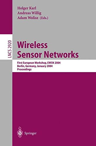 Wireless Sensor Networks: First European Workshop, EWSN 2004, Berlin, Germany, January 19-21, 2004, Proceedings (Lecture Notes in Computer Science) pdf