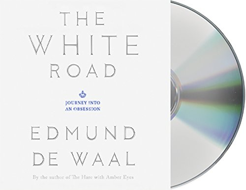 The White Road: Journey into an Obsession by Macmillan Audio