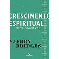 Crescimento Espiritual - Como Amadurecer em Cristo