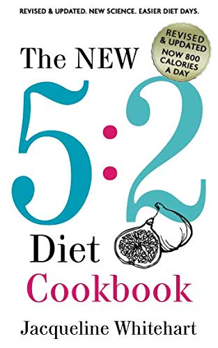 The New 5:2 Diet Cookbook: 2017 Edition Now 800 Calories A Day (No Junk Jac) (500 Calories Per Day Diet Meal Plan)