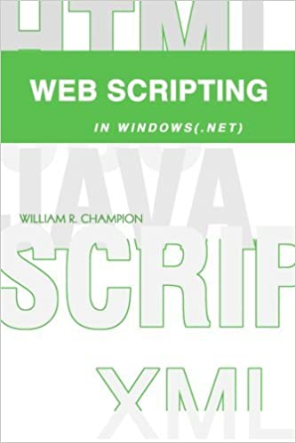 Web Scripting in Windows(.NET) by William Champion (2003-10-30)