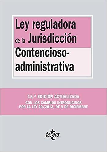 Ley reguladora de la jurisdicción contencioso-administrativa / Law on contentious administrative jurisdiction (Spanish Edition)