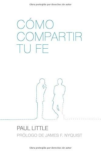 Cómo compartir tu fe (Spanish Edition)