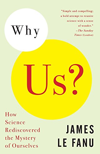 Why Us?: How Science Rediscovered the Mystery of Ourselves by Brand: Vintage