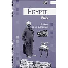 ÉGYPTE PLUS REPÈRES DE VIE QUOTIDIENNE