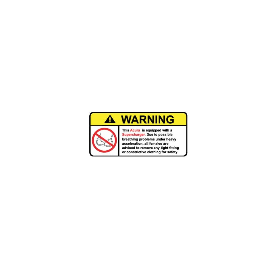 Acura Supercharged Engine No Bra, Warning decal, sticker