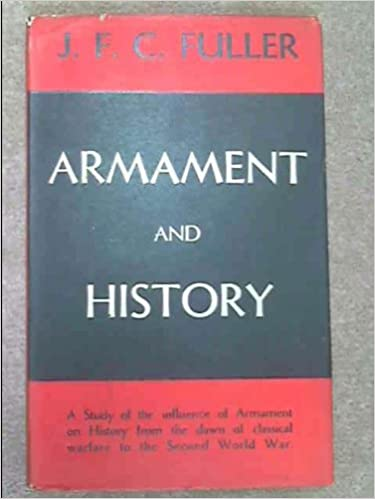 Armament and History a Study of the Influence of Armament on
