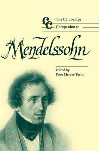 The Cambridge Companion to Mendelssohn (Cambridge Companions to Music) by Brand: Cambridge University Press