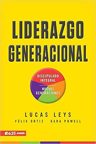 Liderazgo generacional (Spanish Edition): Lucas Leys ...