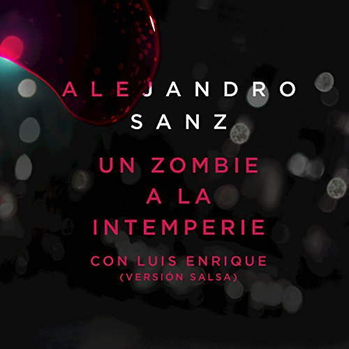 un-zombie-a-la-intemperie-version-salsa-feat-luis-enrique