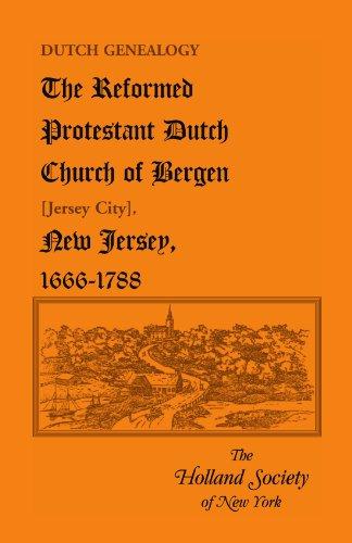 Dutch Genealogy: The Reformed Protestant Dutch Church of Bergen [Jersey City], New Jersey, 1666-1788 (Heritage - Nj Jersey City