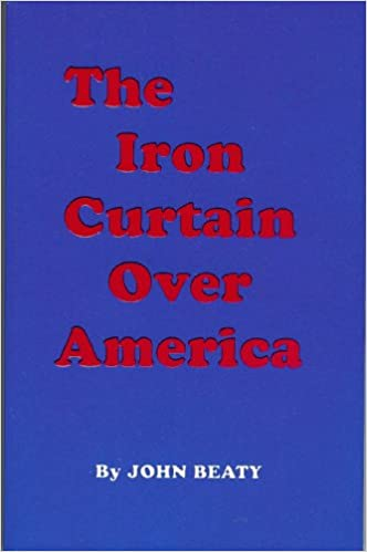 The Iron Curtain Over America 9781112762062 Books