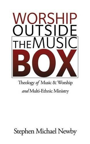 Multi Source Music (Worship Outside The Music Box: Theology of Music & Worship and Multi-Ethnic Ministry)