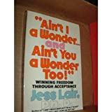 """""""Ain't I a wonder ... and ain't you a wonder, too!"""": Winning freedom through acceptance"""